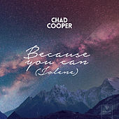 Because You Can (Jolene) by Chad Cooper x Robaer x Misha