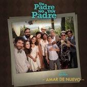 """Amar de Nuevo (de """"Un Padre No Tan Padre"""") (Banda Sonora Original) de Benny Ibarra"""
