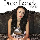 Drop Bandz by Hope