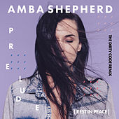 Prelude (Rest in Peace) (The Dirty Code Remix) von Amba Shepherd