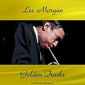 Lee Morgan Golden Tracks (All Tracks Remastered) by Various Artists
