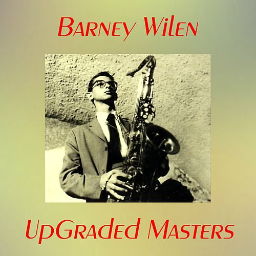 UpGraded Masters (All Tracks Remastered) by Barney Wilen