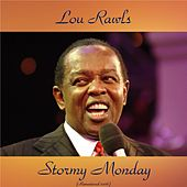 Stormy Monday (Remastered 2016) von Lou Rawls