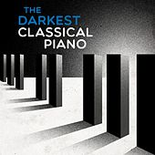 The Darkest Classical Piano by Various Artists