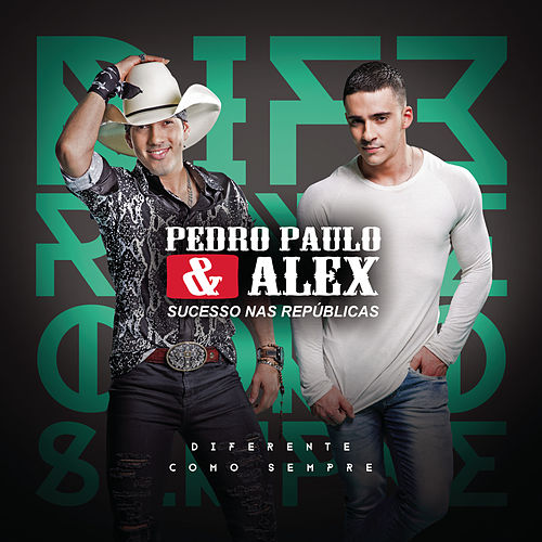 Diferente Como Sempre de Pedro Paulo & Alex