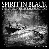 Spirit in Black, Chapter Six (The Ultimate Metal Selection) de Various Artists