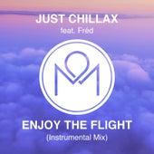 Enjoy the Flight (Instrumental Mix) [feat. Fréd] de Just Chillax