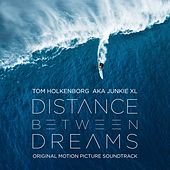 Distance Between Dreams (Original Motion Picture Soundtrack) van Junkie XL