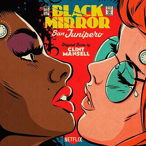 Black Mirror: San Junipero (Original Score) by Clint Mansell