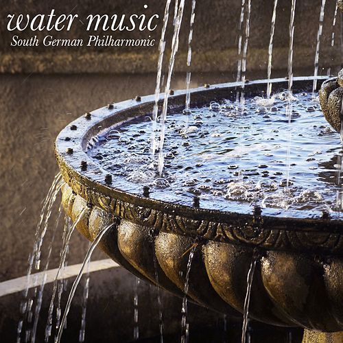 Water Music by The South German Philharmonic