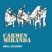 Soul Station de Carmen Miranda