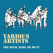 The Devil Made Me Do It de Various Artists