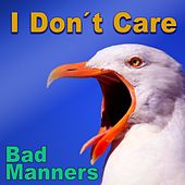 I Don't Care de Bad Manners
