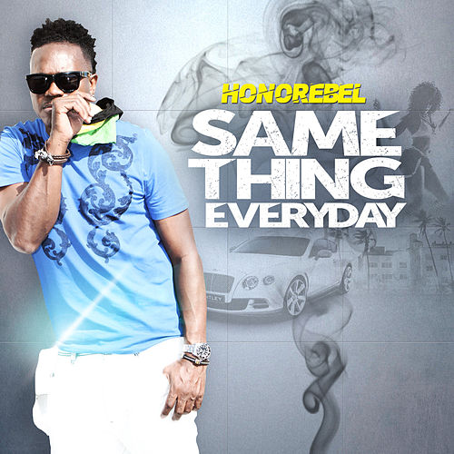 Same Thing Everyday - Single von Honorebel
