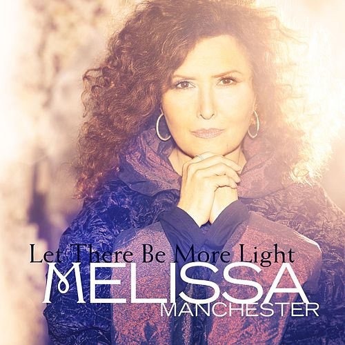 Let There Be More Light by Melissa Manchester