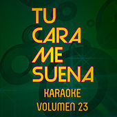 Tu Cara Me Suena Karaoke (Vol. 23) von Ten Productions