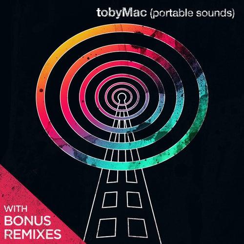 Portable Sounds With Bonus Remixes by TobyMac