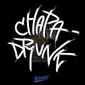 Chapa Drunk by Haikaiss