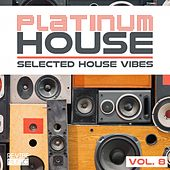 Platinum House - Selected House Vibes, Vol. 8 by Various Artists