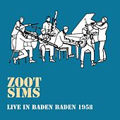 LIVE in Baden Baden 1958 by Zoot Sims