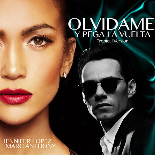 Olvídame y Pega la Vuelta (Tropical Version) de Jennifer Lopez