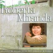 Seleção de Sucessos - 1990 - 1996 de Roberta Miranda