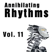 Annihilating Rhythms, Vol. 11 by Various Artists