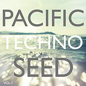 Pacific Techno Seed, Vol. 1 von Various Artists