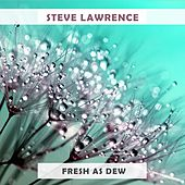 Fresh As Dew by Steve Lawrence