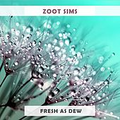 Fresh As Dew by Zoot Sims