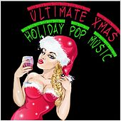 Ultimate Xmas Holiday Pop Music by Various Artists