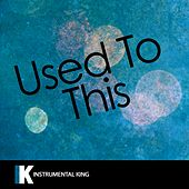 Used to This (In the Style of Future feat. Drake) [Karaoke Version] - Single by Instrumental King