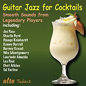 Guitar Jazz for Cocktails: Smooth Sounds from Legendary Players van Various Artists