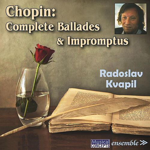 CHOPIN: Complete Ballades & Impromptus by Radoslav Kvapil