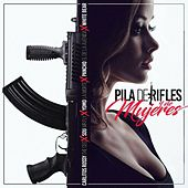 Pila de Rifles & Mujeres by Carlitos Rossy