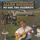 My Son, the Celebrity by Allan Sherman