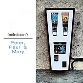 Confectioner's de Peter, Paul and Mary