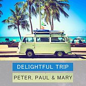 Delightful Trip de Peter, Paul and Mary