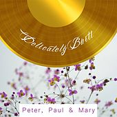 Delicately Built de Peter, Paul and Mary
