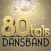 80-tals Dansband by Various Artists