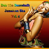 Dub The Dancehall: Jamaican Ska, Vol. 4 (Original Ska) by Various Artists