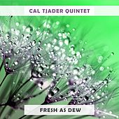 Fresh As Dew de Cal Tjader