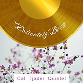 Delicately Built by Cal Tjader