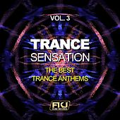 Trance Sensation, Vol. 3 (The Best Trance Anthems) by Various Artists