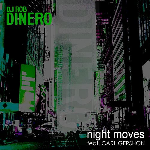 Night Moves (feat. Carl Gershon) by DJ Rob Dinero