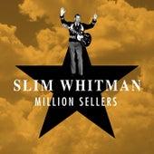 Million Sellers by Slim Whitman