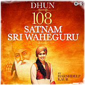 Dhun: 108 Satnam Sri Waheguru by Harshdeep Kaur