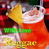 With Love - Reggae by Various Artists