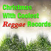 Christmas With Coolest Reggae Records by Various Artists