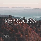 Re:Process - Tech House Vol. 8 by Various Artists